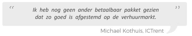 Ik heb nog geen ander betaalbaar pakket gezien dat zo goed is afgestemd op de verhuurmarkt, Michael Kothuis, ICTrent